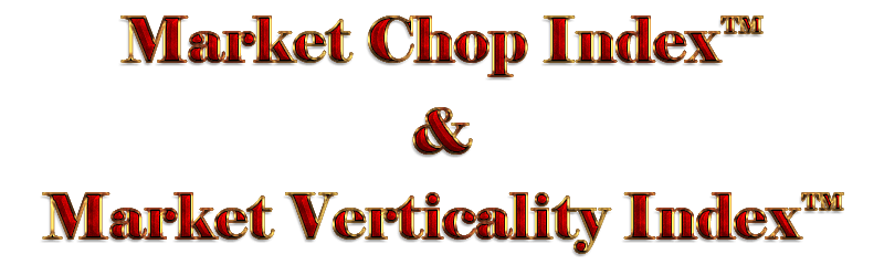 Market Chop Index (MCI) and Market Verticality Index (MVI)